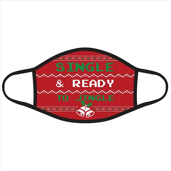 Single and Ready to Jingle Christmas Face Masks #2721 IN STOCK